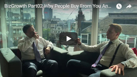 Biz-Growth Part02: Why People Buy From You And When?