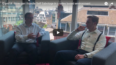 How Can I Handle Self Sabotage In A Sales Based Environment?